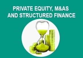 Private Equity, M&As and Structured Finance