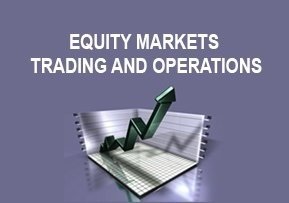Equity Markets − Trading and Operations