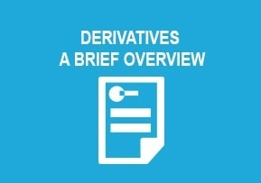 Derivatives − A Brief Overview