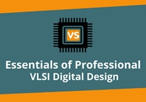 Essentials of Professional VLSI Digital Design